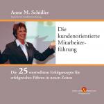 Anne M. Schüller, Hörbuch: Die kundenorientierte Mitarbeiterführung