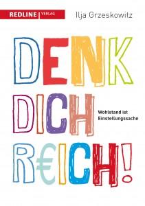 Ilja Grzeskowitz - Denk dich reich! - REDLINE Verlag