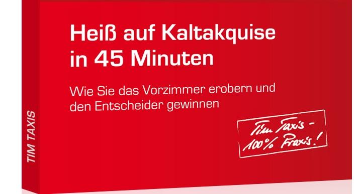 Tim Taxis: Heiß auf Kaltakquise in 45 Minuten