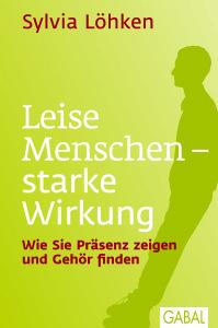 Sylvia Löhken: Leise Menschen - starke Wirkung