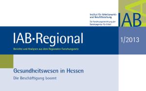 IAB Hessen: Beschäftigung im Gesundheitswesen in Hessen boomt