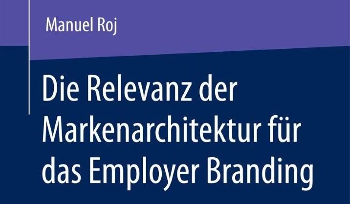 Manuel Roj, Employer Branding, Arbeitgebermarke