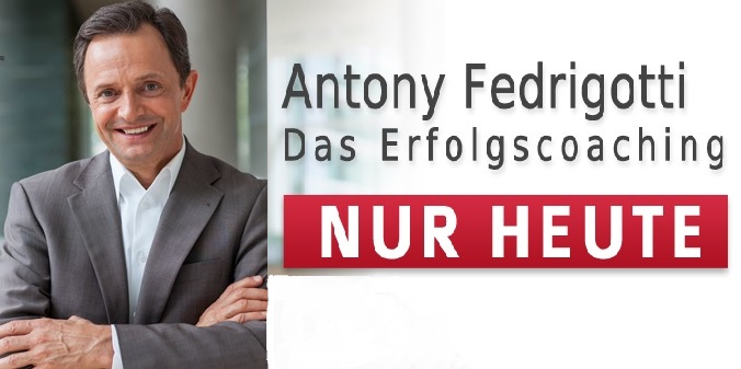 Antony Fedrigotti, Erfolgscoaching, Erfolgspersönlichkeit, NUR HEUTE