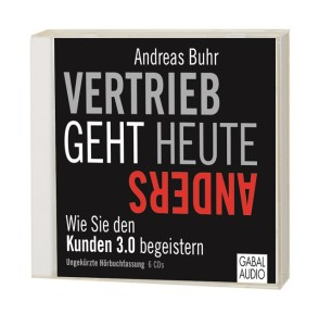 Andreas Buhr Vertrieb geht heute anders Hörbuch