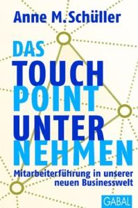Anne M. Schüller, Touchpoint, Unternehmen, Management, Organisation, Personal