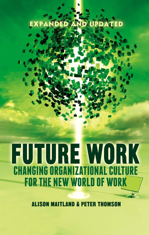 Future Work, Arbeit, flexible Arbeitswelten, Personal