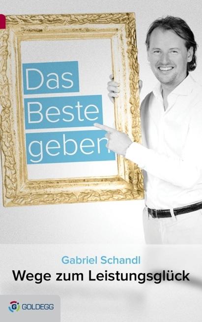 Buchverlosung, Leistung, das Beste geben, Bestleistung, Erfolg, Gabriel Schandl