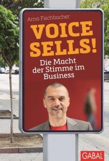 Voice Sells, Stimme, Arno Fischbacher, Buch