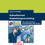 Buchcover Zukunftstrend Empfehlungsmarketing Anne M. Schüller