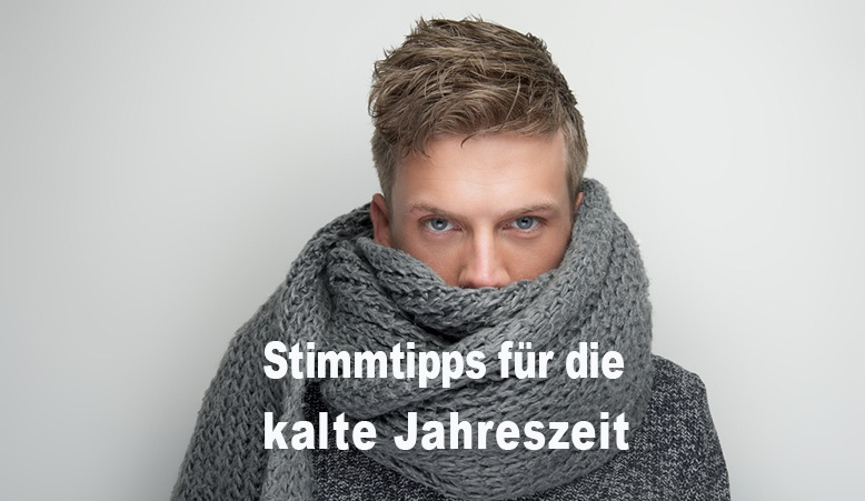 Stimme, Stimmtipps, Winterzeit, Tipps