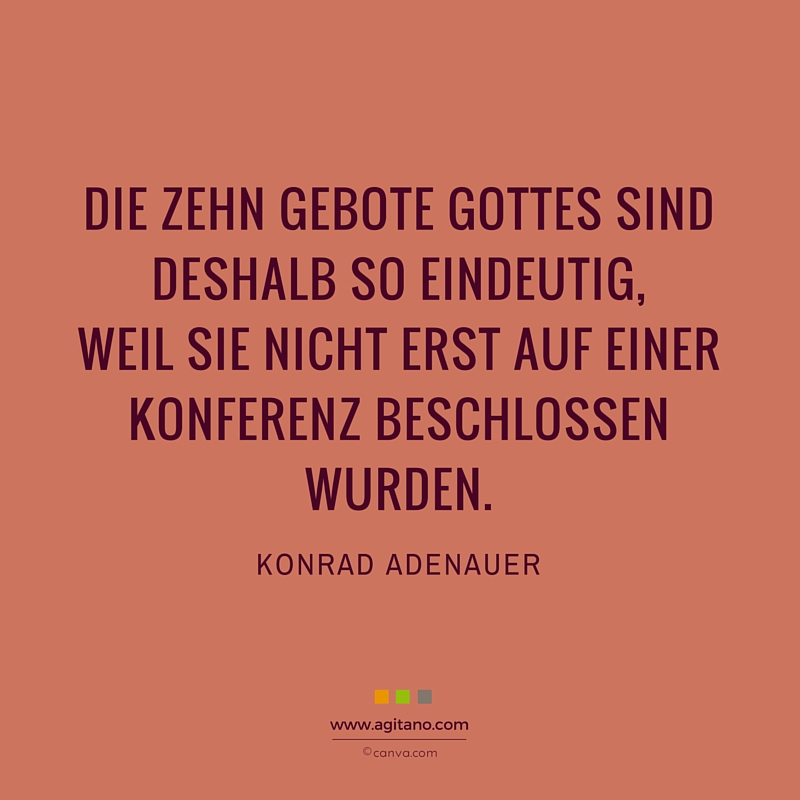 Zehn Gebote, Gott, Konferenz, Zitat, Konrad Adenauer, Meeting, Entscheidung, Arbeit, Büro