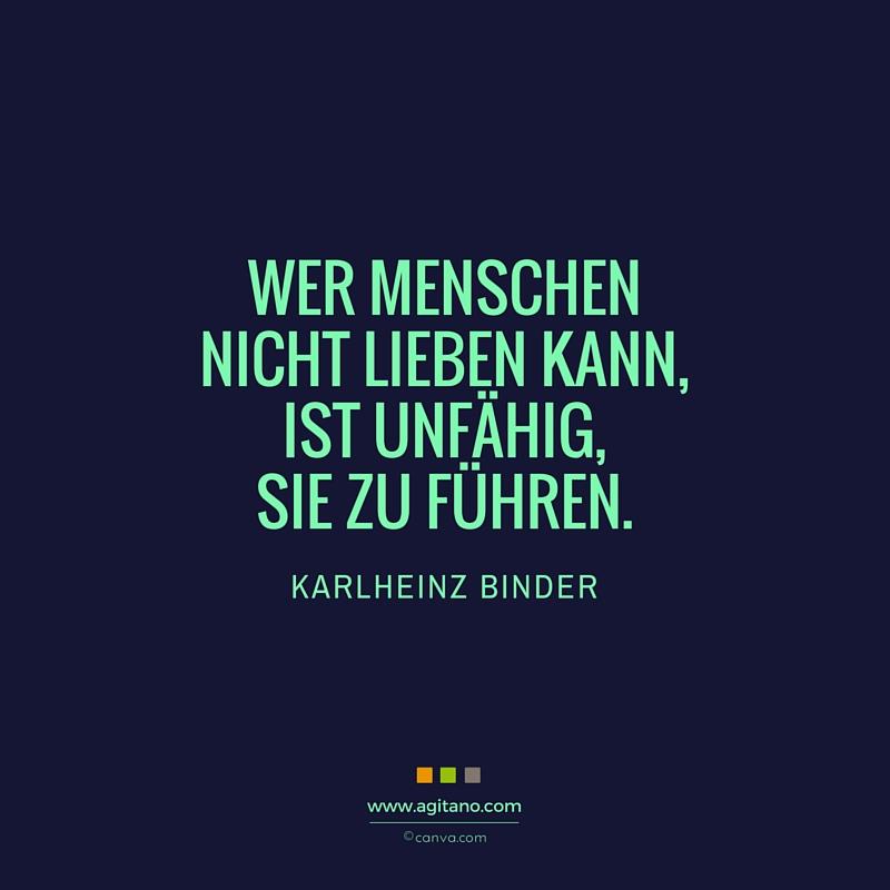 Zitat, Karlheinz Binder, Menschen, Lieben, Führen, Führung, Leadership, Management, Persönlichkeit
