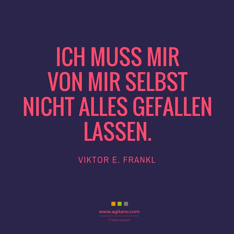 Viktor E. Frankl, Zitat, gefallen lassen, Persönlichkeit, Leben, Motivation