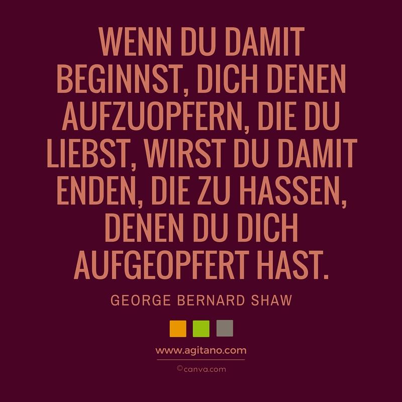 Zitat, George Bernard Shaw, Leben, Leistung, Liebe, Hass, Opfer bringen