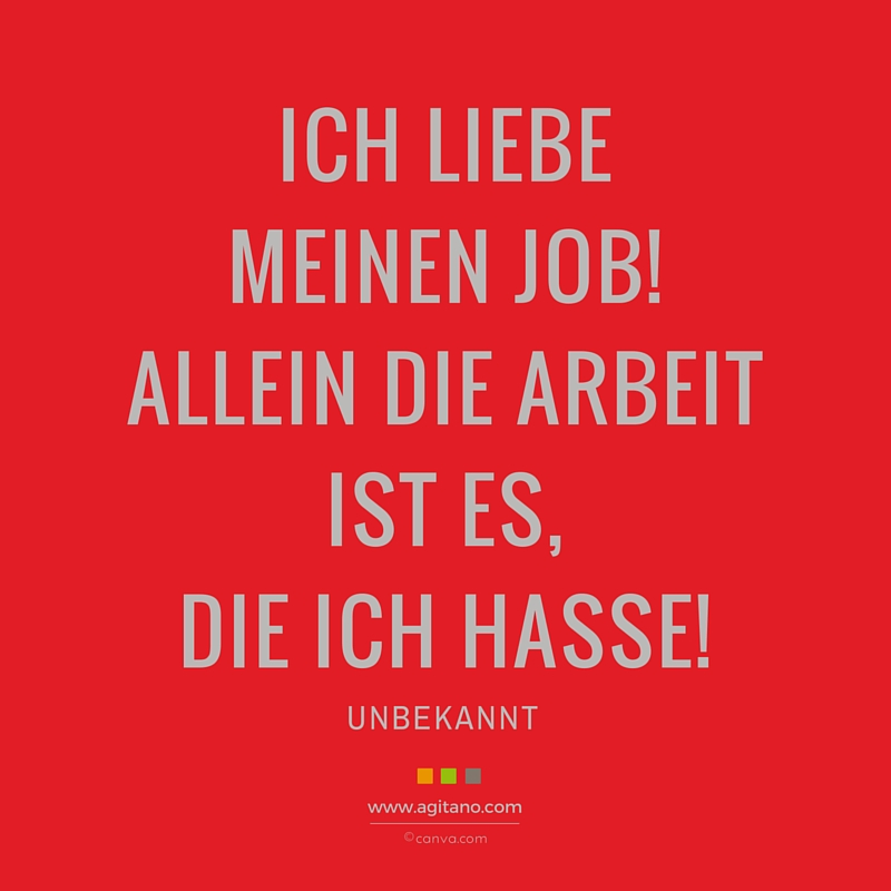 Arbeit, Humor, Liebe, Job