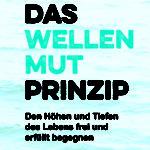 Wellenmut-Prinzip, Brigitta C. Kemner, Selbstführung, Leben, Mut