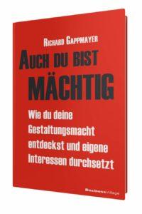 Buch, auch Du bist mächtig, Richard Gappmayer