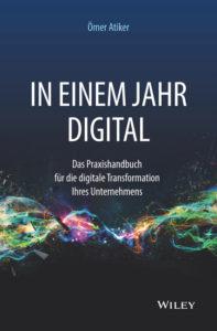 In einem Jahr digital, digitale Transformation, Unternehmen, Ömer Atiker, Wiley, Digitalisierung, Buch, Buchcover, Buchverlosung