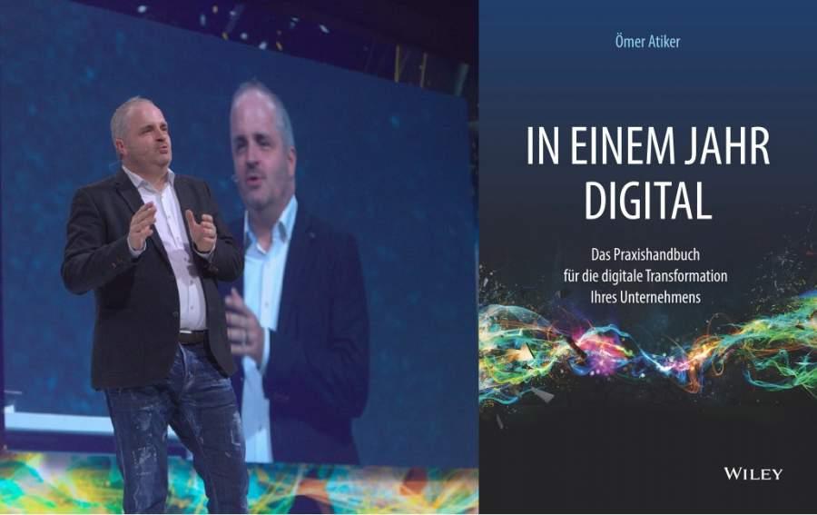 In einem Jahr digital, digitale Transformation, Unternehmen, Ömer Atiker, Wiley, Digitalisierung, Buch, Buchcover, Buchverlosung, Speaker