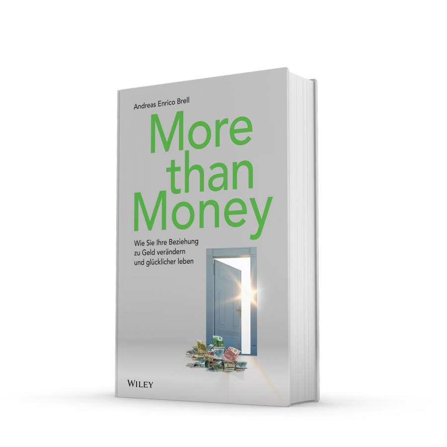 Andreas Enrico Brell, Buchverlosung, More than Money, Wie Sie Ihre Beziehung zu Geld verändern und glücklicher leben, glücklicher Leben, Umgang mit Geld, Lebensbereiche, Wiley Verlag