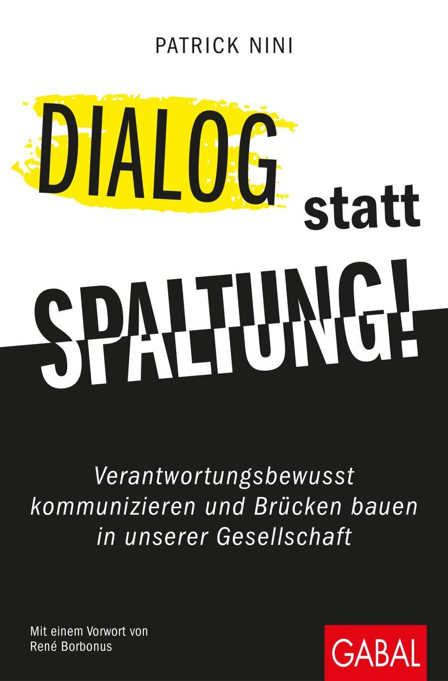 """Buchcover von """"Dialog statt Spaltung! Verantwortungsbewusst kommunizieren und Brücken bauen in unserer Gesellschaft"""" von Patrick Nini"""